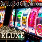 Keunggulan Dari Judi Slot Online di Indonesia Saat Ini