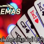 Teknik Terbaik Memainkan Judi QQ Poker Online